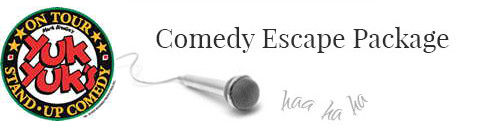 Comedy Escape Package